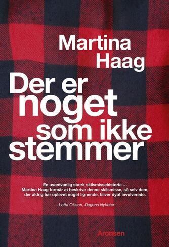 Martina Haag: Der er noget som ikke stemmer