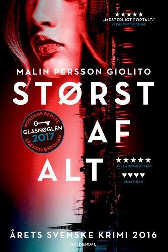 Malin Persson Giolito: Størst af alt : spændingsroman