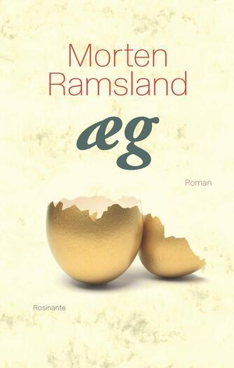 Morten Ramsland: Æg : roman