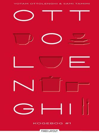 Yotam Ottolenghi, Sami Tamimi, Tara Wigley: Ottolenghi - kogebog #1