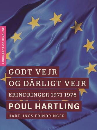 Poul Hartling: Godt vejr og dårligt vejr : erindringer 1971-1978 : Hartlings erindringer