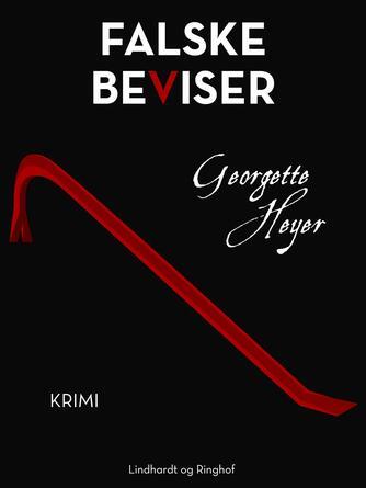 Georgette Heyer: Falske beviser : krimi