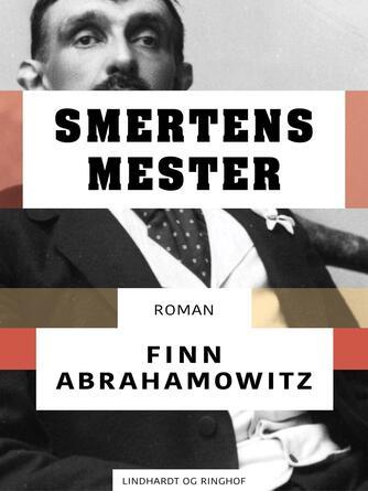 Finn Abrahamowitz: Smertens mester : croman