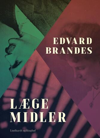 Edvard Brandes: Lægemidler