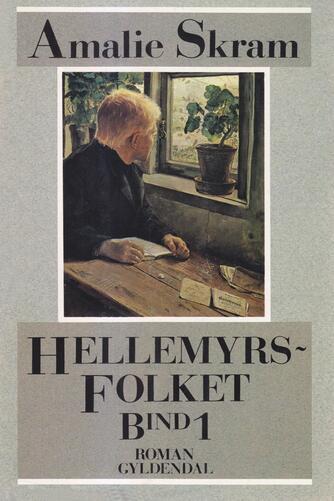 Amalie Skram: Hellemyrsfolket : roman. Bind 1