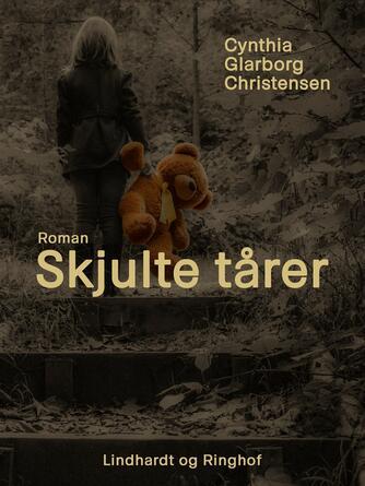 Cynthia Glarborg Christensen: Skjulte tårer : roman