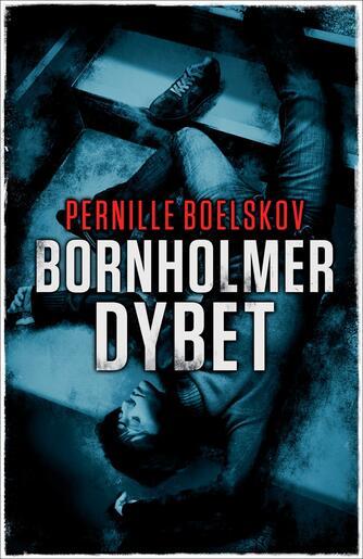 Pernille Boelskov: Bornholmerdybet