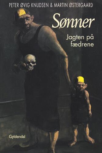 Martin Østergaard, Peter Øvig Knudsen: Sønner : jagten på fædrene
