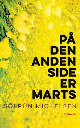 Sólrún Michelsen: På den anden side er marts : roman