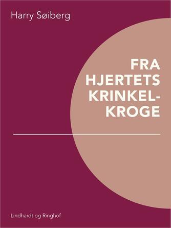 Harry Søiberg: Fra hjertets krinkelkroge