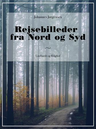 Johannes Jørgensen (f. 1866): Rejsebilleder fra Nord og Syd