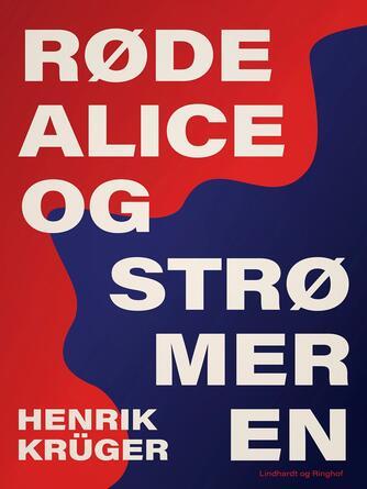 Henrik Krüger: Røde Alice og strømeren
