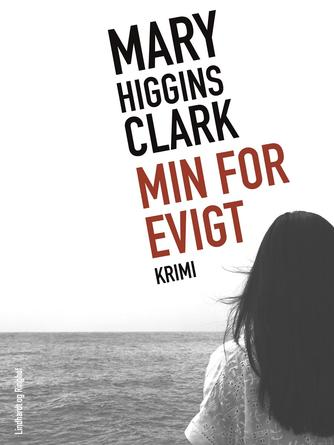 Mary Higgins Clark: Min for evigt : krimi