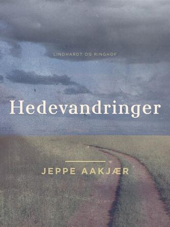 Jeppe Aakjær: Hedevandringer (Illustreret udgave)