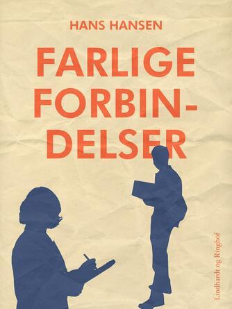 Hans Hansen (f. 1939): Farlige forbindelser