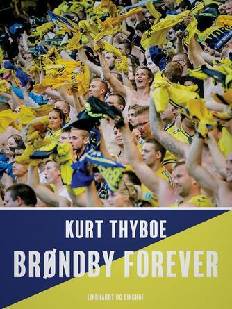 Kurt Thyboe: Brøndby forever