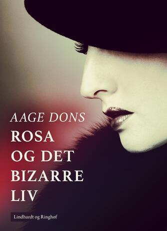 Aage Dons: Rosa og det bizarre liv
