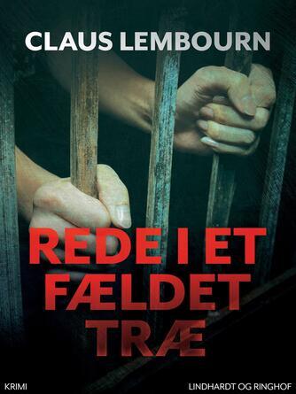 Claus Lembourn: Rede i et fældet træ : krimi