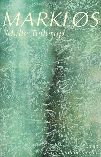 Malte Tellerup (f. 1989): Markløs : roman