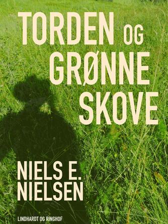 Niels E. Nielsen (f. 1924): Torden og grønne skove