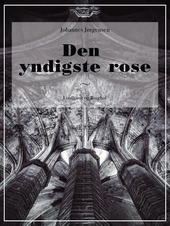 Johannes Jørgensen (f. 1866): Den yndigste rose