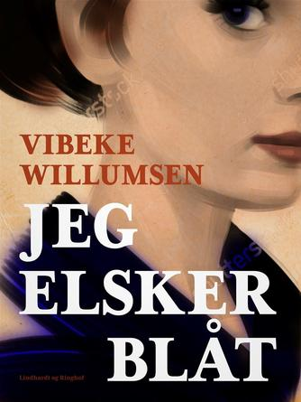 Vibeke Willumsen: Jeg elsker blåt