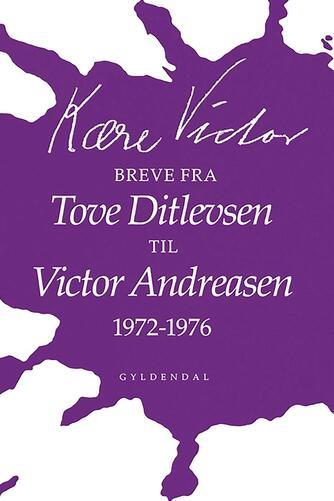 Tove Ditlevsen, Victor Andreasen: Kære Victor