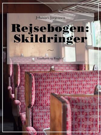 Johannes Jørgensen (f. 1866): Rejsebogen : Skildringer