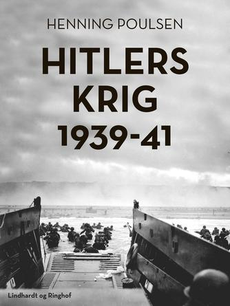 Henning Poulsen (f. 1934): Hitlers krig 1939-41