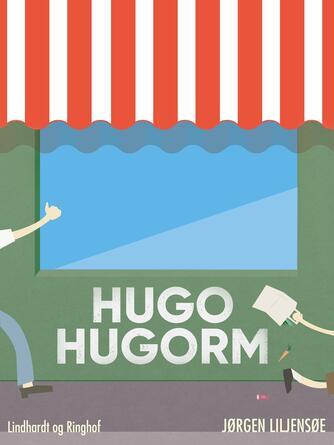 Jørgen Liljensøe: Hugo Hugorm