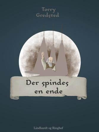 Torry Gredsted: Der spindes en ende