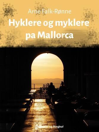 Arne Falk-Rønne: Hyklere og myklere på Mallorca