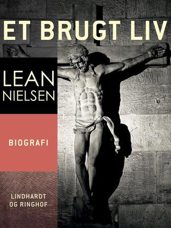 Lean Nielsen (f. 1935): Et brugt liv