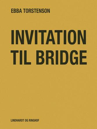 Ebba Torstenson: Invitation til bridge