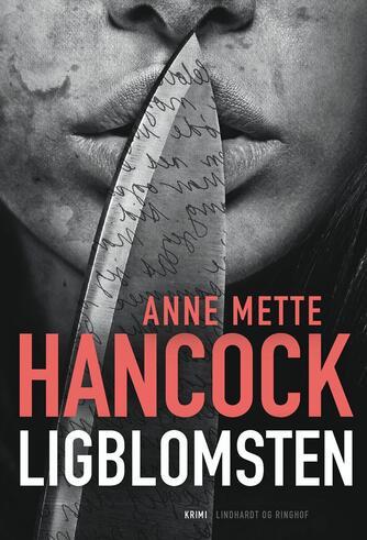 Anne Mette Hancock: Ligblomsten : krimi