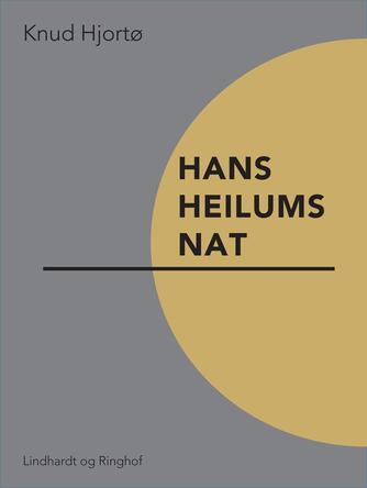 Knud Hjortø: Hans Heilums nat