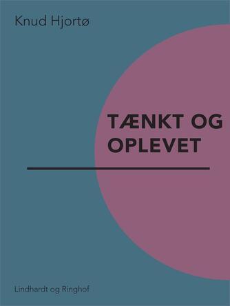 Knud Hjortø: Tænkt og oplevet