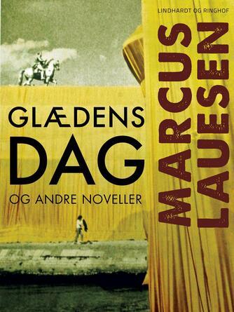 Marcus Lauesen: Glædens dag og andre noveller