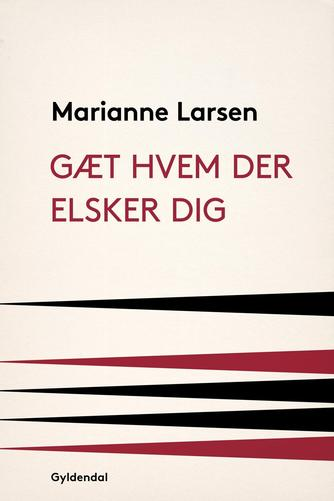 Marianne Larsen (f. 1951): Gæt hvem der elsker dig