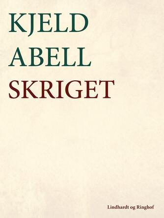 Kjeld Abell: Skriget