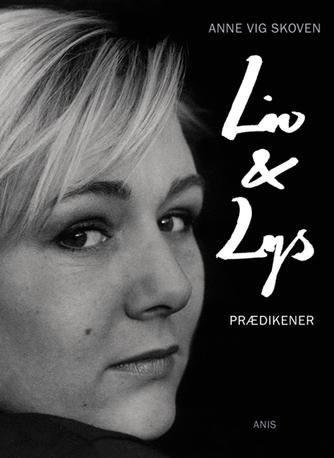 Anne Vig Skoven: Liv & lys : prædikener
