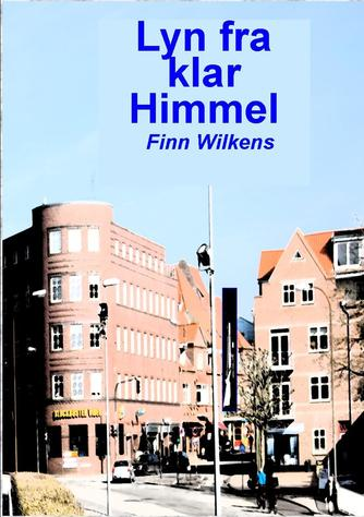 Finn Wilkens: Lyn fra klar himmel
