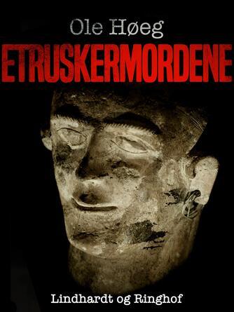 Ole Høeg: Etruskermordene