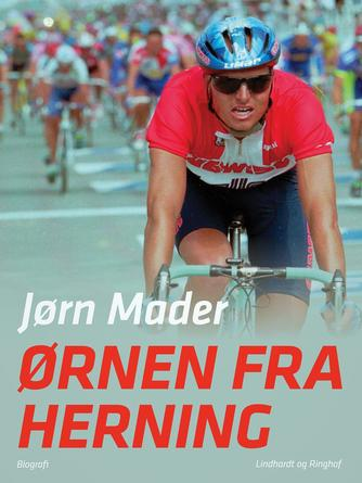 Jørn Mader: Ørnen fra Herning : biografi