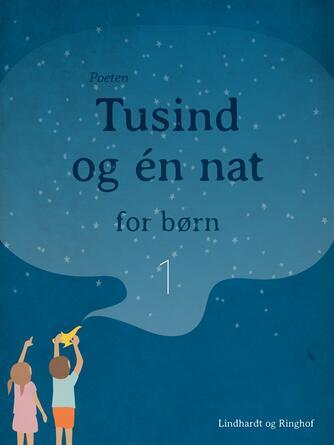 Poul Sørensen (f. 1906): Tusind og én nat for børn. 1
