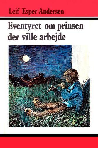 Leif Esper Andersen (f. 1940): Eventyret om prinsen der ville arbejde