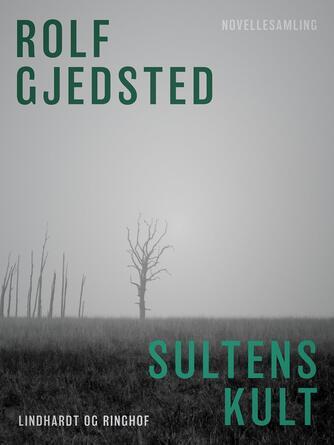 Rolf Gjedsted: Sultens kult : novellesamling