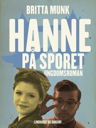Britta Munk: Hanne på sporet : ungdomsroman