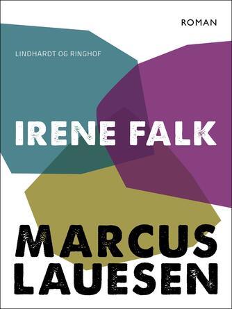 Marcus Lauesen: Irene Falk : roman