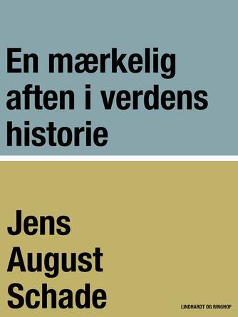 Jens August Schade: En mærkelig Aften i Verdens Historie